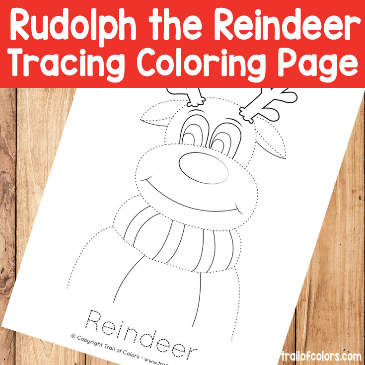 Rudolph The Reindeer Tracing Coloring Sheet